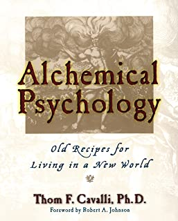 Alchemical Psychology: Old Recipes for Living in a New World (English Edition)
