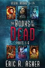The Books of the Dead, Parts 1-6: Vesik 9-14 (Vesik Series Box Set Book 4)