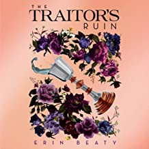 The Traitor's Ruin: Traitor's Trilogy, Book 2