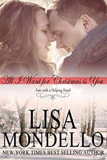 All I Want for Christmas is You: Holiday Romance Novel (Fate with a Helping Hand Book 1)