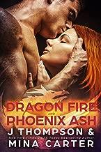 Dragon Fire and Phoenix Ash: Paranormal Shapeshifter Weredragon Romance (Dragon's Council Book 5)