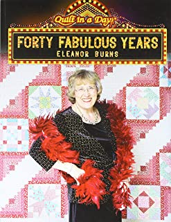 Quilt In A Day 1093 Forty Fabulous Years Book