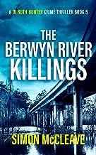 The Berwyn River Killings: A Snowdonia Murder Mystery Book 5 (A DI Ruth Hunter Crime Thriller)