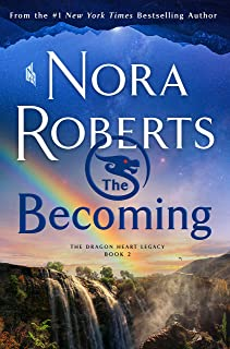 The Becoming: The Dragon Heart Legacy, Book 2 (The Dragon Heart Legacy, 2)