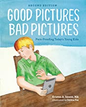Good Pictures Bad Pictures: Porn-Proofing Today's Young Kids PDF