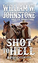 Shot to Hell (A Perley Gates Western)