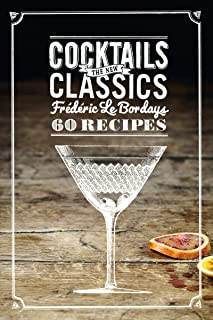 Cocktails: The New Classics: 60 Recipes