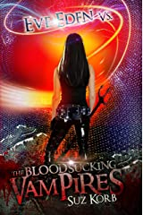 Eve Eden vs the Blood Sucking Vampires Kindle Edition