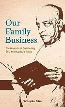 Our Family Business: The Great Art of Distributing Srila Prabhupada's Books