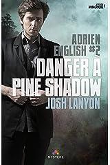 Danger à Pine Shadow: Adrien English, T2 Format Kindle