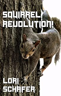 Squirrel Revolution!: A Speculative Fiction Short Story