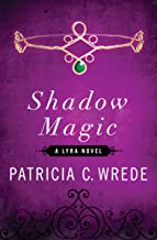 Shadow Magic: A Lyra Novel (The Lyra Novels Book 1)