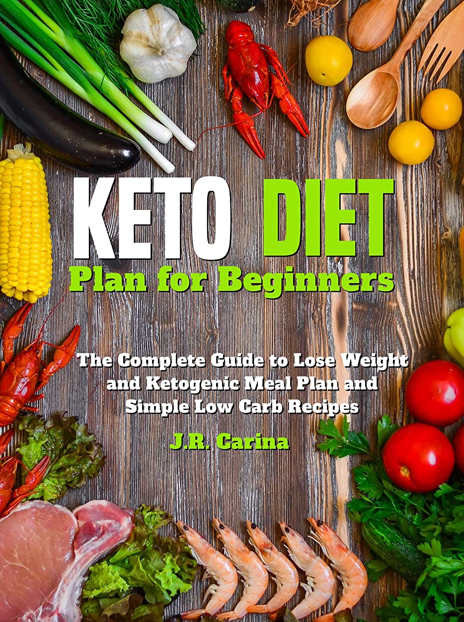 Keto Diet Plan for Beginners: The Complete Guide to Lose Weight and Ketogenic Meal Plan and Simple Low Carb Recipes (English Edition)