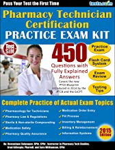 Pharmacy Technician Certification Practice Exam Kit: 450 Questions with Fully Explained Answers