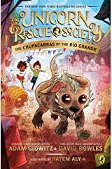 The Chupacabras of the Río Grande (The Unicorn Rescue Society Book 4) Kindle Edition