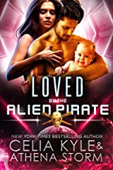 Loved by the Alien Pirate (Scifi Alien Romance) (Mates of the Kilgari Book 7) Kindle Edition
