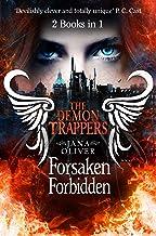 The Demon Trappers: Forsaken / Forbidden Bind-up