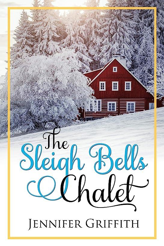 希望に満ちた気づくなる標準The Sleigh Bells Chalet (Christmas House Romances Book 2) (English Edition)