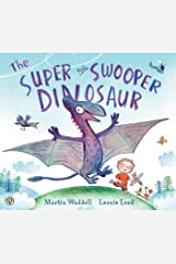 The Super Swooper Dinosaur Kindle Edition