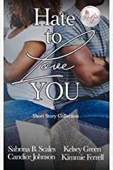 Hate To Love You: Short Story Collection Kindle Edition