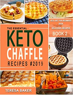 Keto Chaffle Recipes: A Complete Guide to Less Eggy, Soggy and Crispier Chaffle Making | With Recipes, FAQs, Tips & Tricks, and More... (Keto Redefined Book 5)
