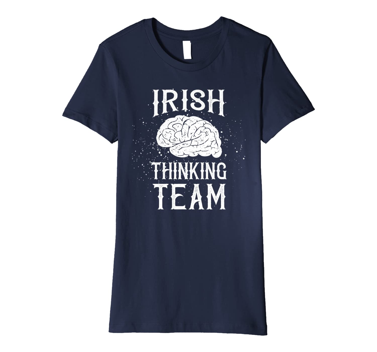 Irish Thinking Team Cool St. Patrick's Day Premium T-Shirt-Awarplus