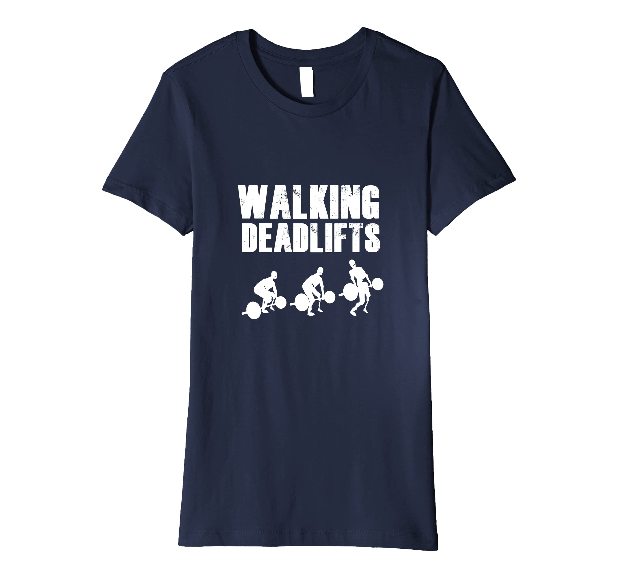 e926d671 Amazon.com: Walking Deadlifts Walkers Funny T-Shirt For Weightlifting:  Clothing