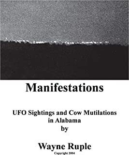 MANIFESTATIONS: UFO Sightings and Cow Mutilations in Alabama