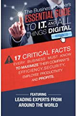 The Business Owner's Essential Guide To I.T And All Things Digital Version 2.0 Kindle Edition