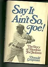 Say it ain't so, Joe!: The story of Shoeless Joe Jackson