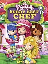 Strawberry Shortcake: Berry Best Chef
