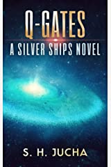 Q-Gates (The Silver Ships Book 19) Kindle Edition