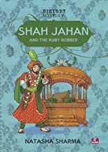 Shah Jahan and the Ruby Robber
