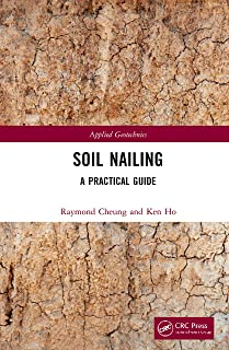 Soil Nailing: A Practical Guide