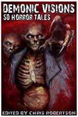 Demonic Visions 50 Horror Tales Kindle Edition