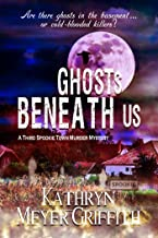 Ghosts Beneath Us (Spookie Town Murder Mysteries Book 3)