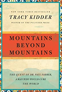 Mountains Beyond Mountains: The Quest of Dr. Paul Farmer, a Man Who Would Cure the World (Random House Reader's Circle)