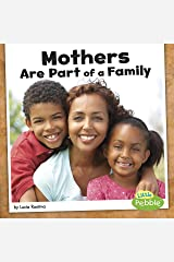 Mothers Are Part of a Family (Our Families) Kindle Edition