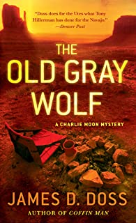The Old Gray Wolf: A Charlie Moon Mystery (Charlie Moon Series Book 17)