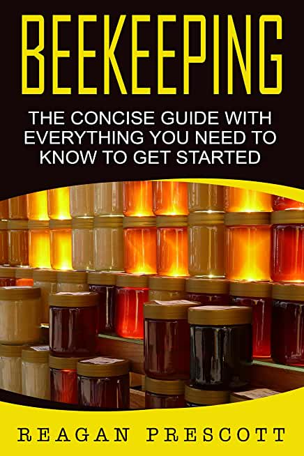 Beekeeping: The Concise Guide With Everything You Need to Know to Get Started (English Edition)