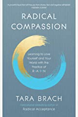 Radical Compassion: Learning to Love Yourself and Your World with the Practice of RAIN (English Edition) Format Kindle