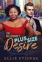 The Billionaire's Plus Size Desire: BWWM, Plus Size, BBW, Billionaire Romance (BWWM Romance Book 1)