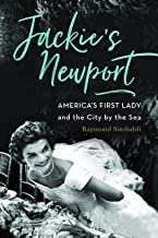 Jackie's Newport: America's First Lady and the City by the Sea
