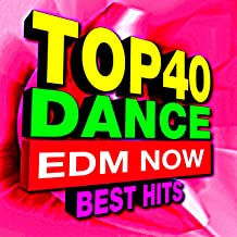 Top 40 Dance EDM Now Best Hits