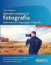 Scaricare Libri Manuale completo di fotografia: Dalla tecnica al linguaggio fotografico PDF