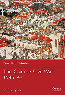 The Chinese Civil War 1945–49 (Essential Histories)