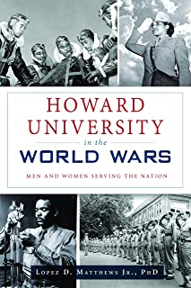 Howard University in the World Wars: Men and Women Serving the Nation (Military)