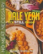 Kale Yeah! It's STILL Good: No Meat Necessary (Volume 2)