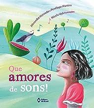 Que amores de sons! (Portuguese Edition)