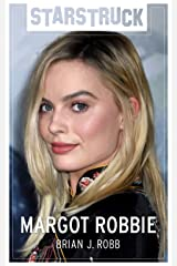 Starstruck: Margot Robbie: From The Wolf of Wall Street to Harley Quinn (English Edition) eBook Kindle